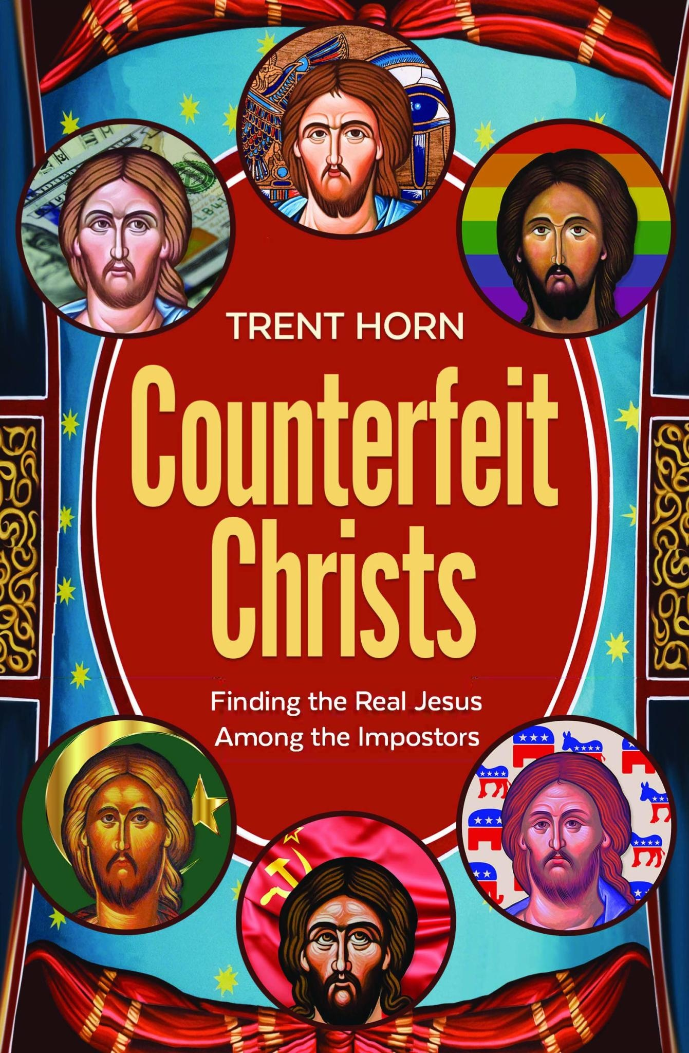Catholic Answers Counterfeit Christs - Finding the Real Jesus Among the Impostors