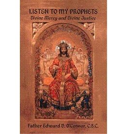 Queenship Publishing Listen to My Prophets Divine Mercy and Divine Justice