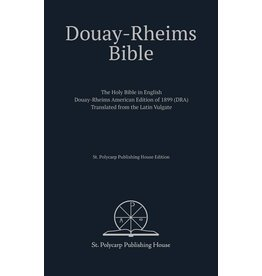 St. Polycarp Publishing House Douay-Rheims Bible: St. Polycarp Publishing House Edition