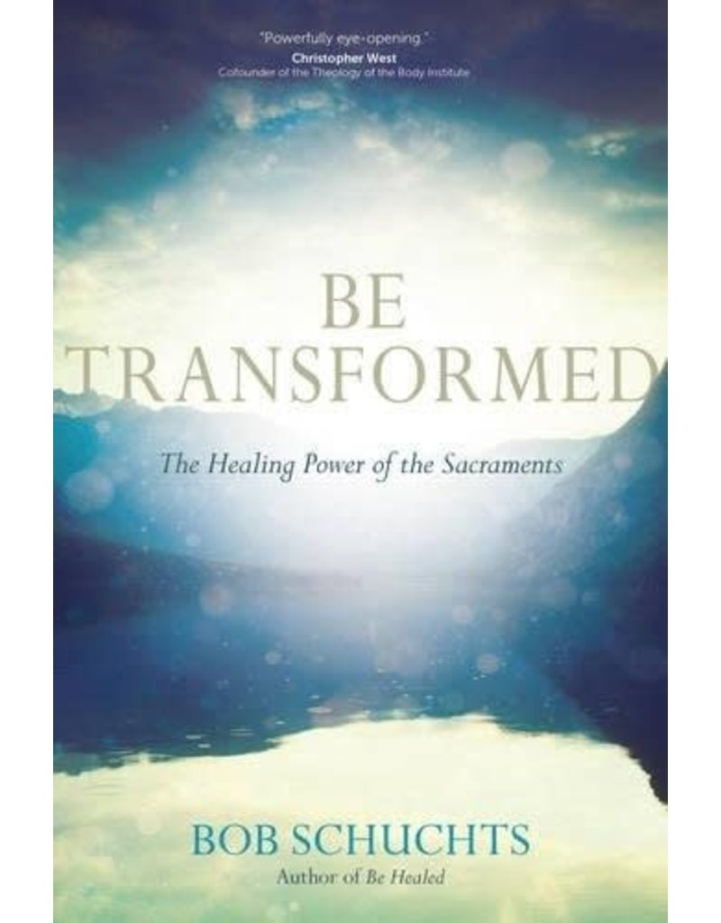 Ave Maria Press Be Transformed The Healing Power of the Sacraments
