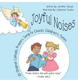 Createspace Independent Publishing Platform Joyful Noises: 20 Original Catholic Prayers Sung to Classic Children's Tunes
