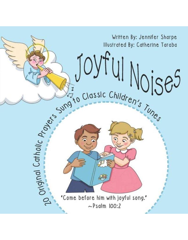 Createspace Independent Publishing Platform Joyful Noises: 20 Original Catholic Prayers Sung to Classic Children's Tunes