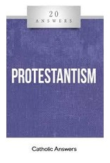 Catholic Answers 20 Answers Protestantism
