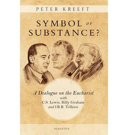 Ignatius Press Symbol or Substance?: A Dialogue on the Eucharist with C. S. Lewis, Billy Graham and J. R. R. Tolkien