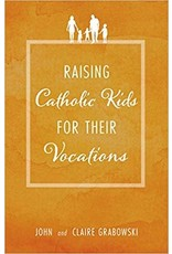 Tan Books Raising Catholic Kids for Their Vocations