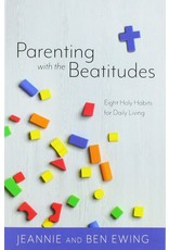 Tan Books Parenting with the Beatitudes: Eight Holy Habits for Daily Living