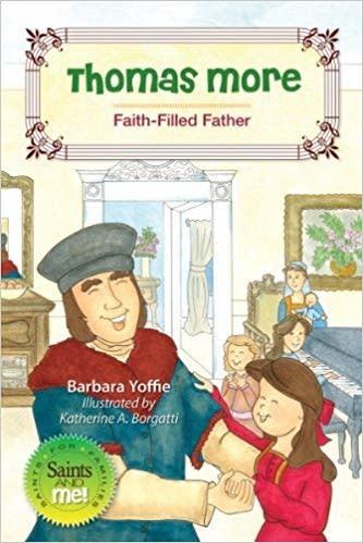 Liguori Publications Thomas More: Faith-Filled Father