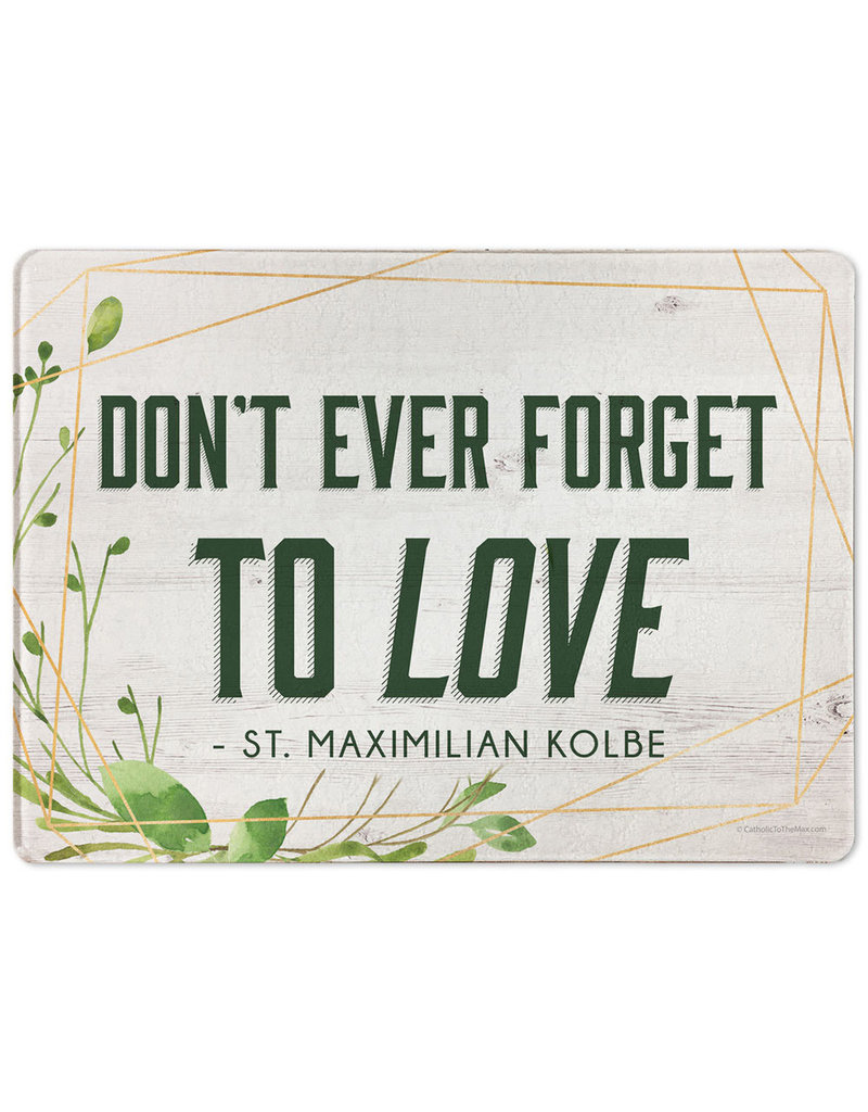 "Catholic to the Max ""Don't Ever Forget"" Rectangular Glass Cutting Board"