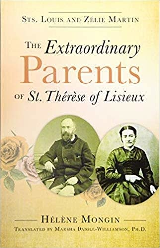 Our Sunday Visitor The Extraordinary Parents of St. Therese of Lisieux: Sts. Louis and Zelie Martin