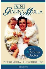 Ignatius Press Saint Gianna Molla: Wife, Mother, Doctor