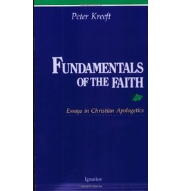 Ignatius Press Fundamentals of the Faith: Essays in Christian Apologetics