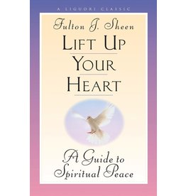 Ligouri Publications Lift Up Your Heart: A Guide to Spiritual Peace