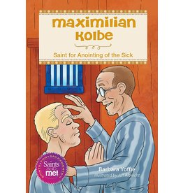 Liguori Publications Maximilian Kolbe: Saint for Anointing of the Sick