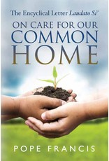 Paulist Press On Care for Our Common Home: The Encyclical Letter Laudato Si'