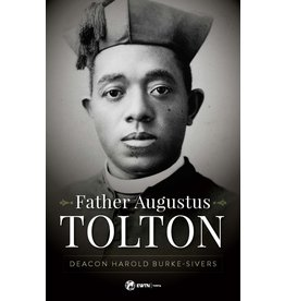 EWTN Father Augustus Tolton: The Slave Who Became the First African-American Priest
