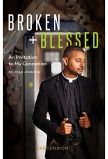 Ascension Press Broken + Blessed: An Invitation to My Generation by Fr. Josh Johnson