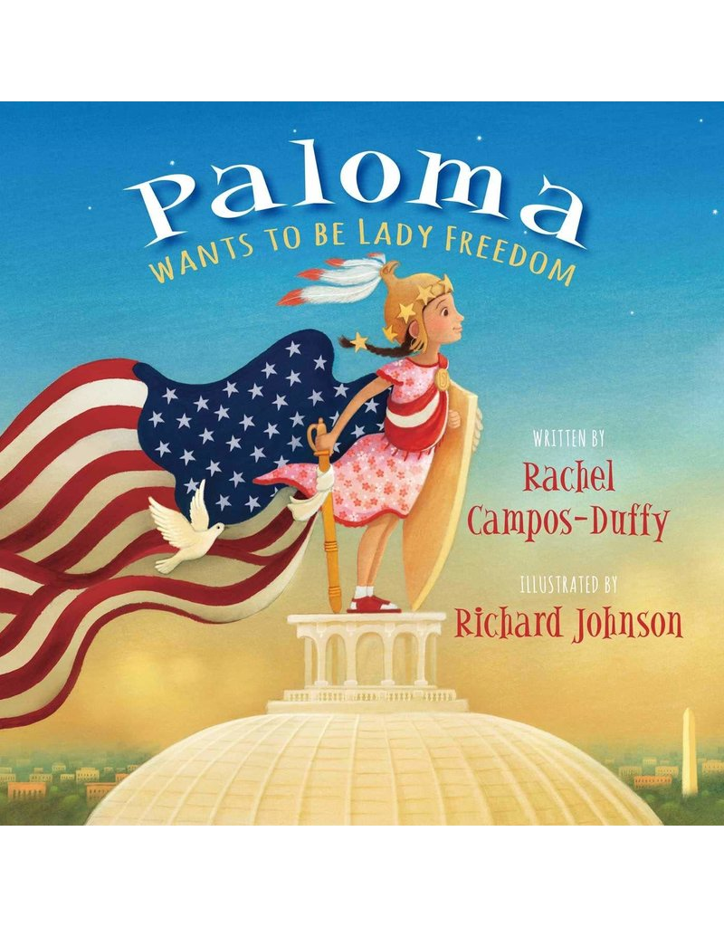 Regnery Publishing Paloma Wants to be Lady Freedom by Rachel Campos-Duffy