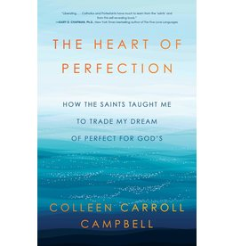 Howard's Inc The Heart of Perfection: How the Saints Taught Me to Trade My Dream of Perfect for God's