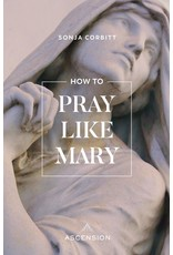 Ascension Press How to Pray Like Mary