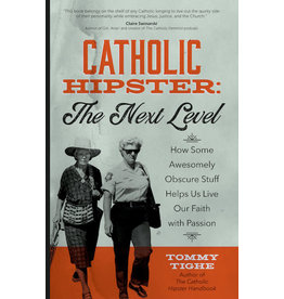 Ave Maria Press Catholic Hipster: The Next Level by Tommy Tighe