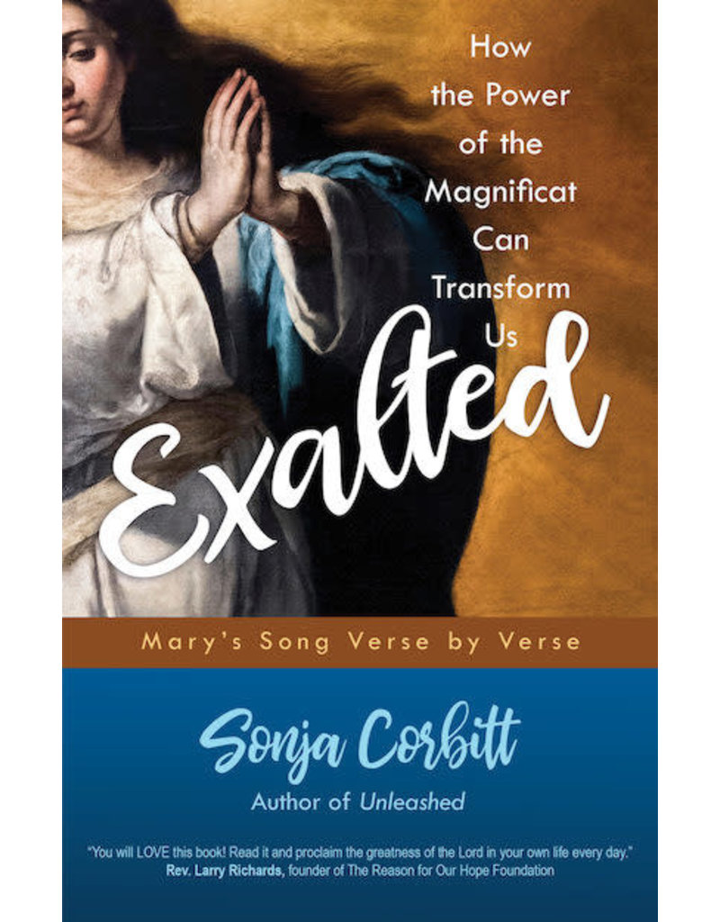 Ave Maria Press Exalted: How the Power of the Magnificat Can Transform Us by Sonja Corbitt