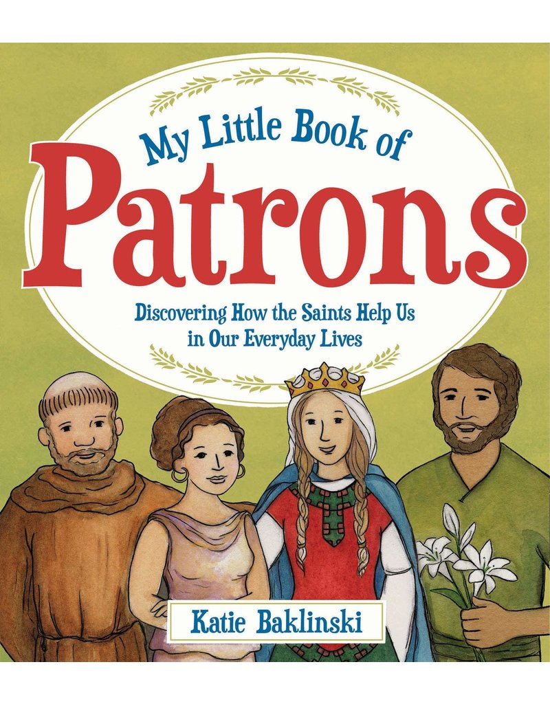 Tan Books My Little Book of Patrons: Discovering How the Saints Help Us in Our Everyday Lives