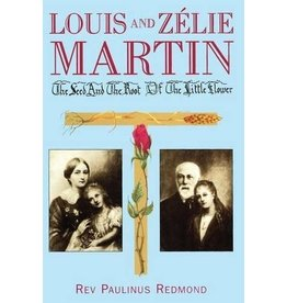 Gracewing Publishing Louis and Zelie Martin: The Seed and the Root of the Little Flower by Rev. Paulinus Redmond