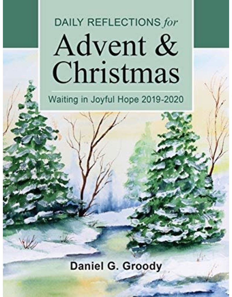 Spring Arbor Daily Reflections for Advent & Christmas: Waiting in Joyful Hope 2019-2020 Daniel G. Groody