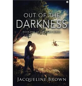 Jacqueline Brown Out of the Darkness by Jacqueline Brown (The Light Series Volume 5)