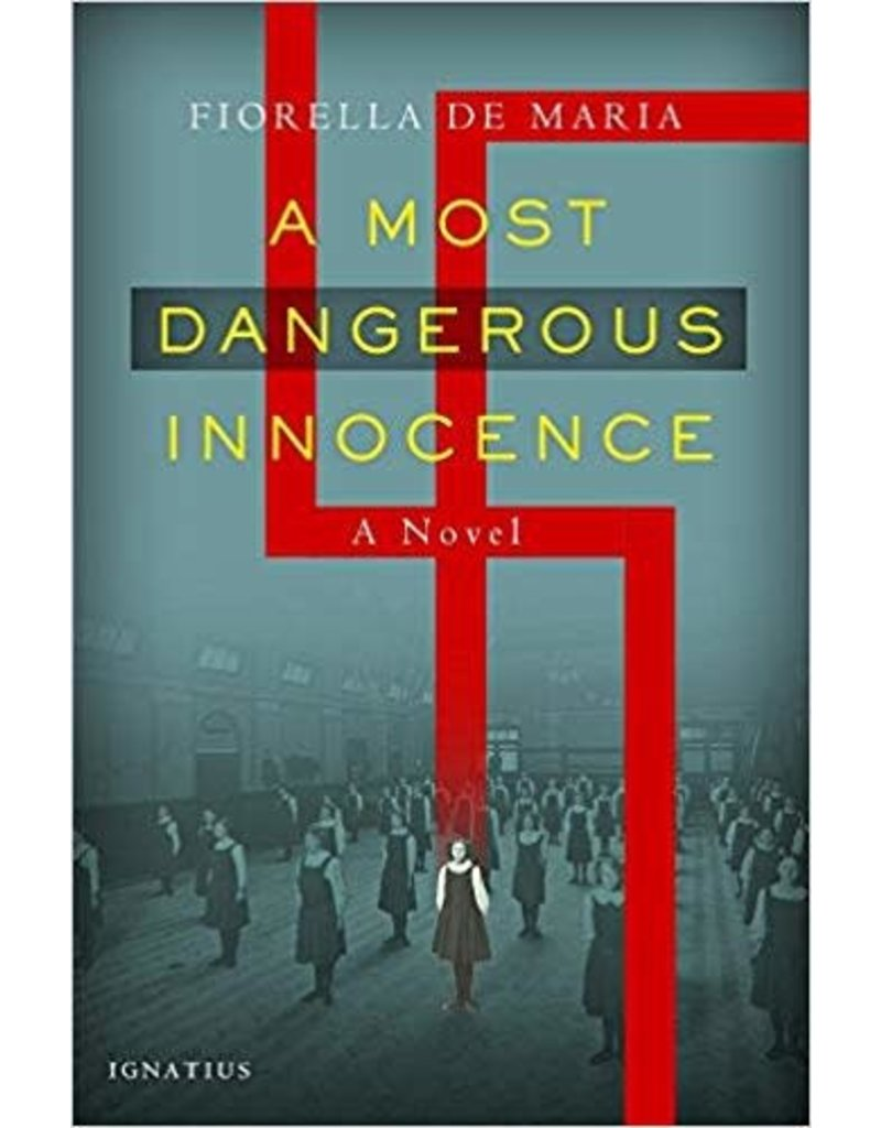 Ignatius Press A Most Dangerous Innocence by Fiorella de Maria