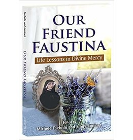 Marian Press Our Friend Faustina: Life Lessons in Divine Mercy by Michele Faehnle and Emily Jaminet