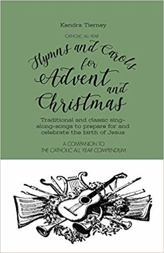 Independently published Catholic All Year Hymns and Carols for Advent and Christmas