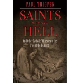 Spring Arbor Saints Who Saw Hell: And Other Catholic Witnesses to the Fate of the Damned