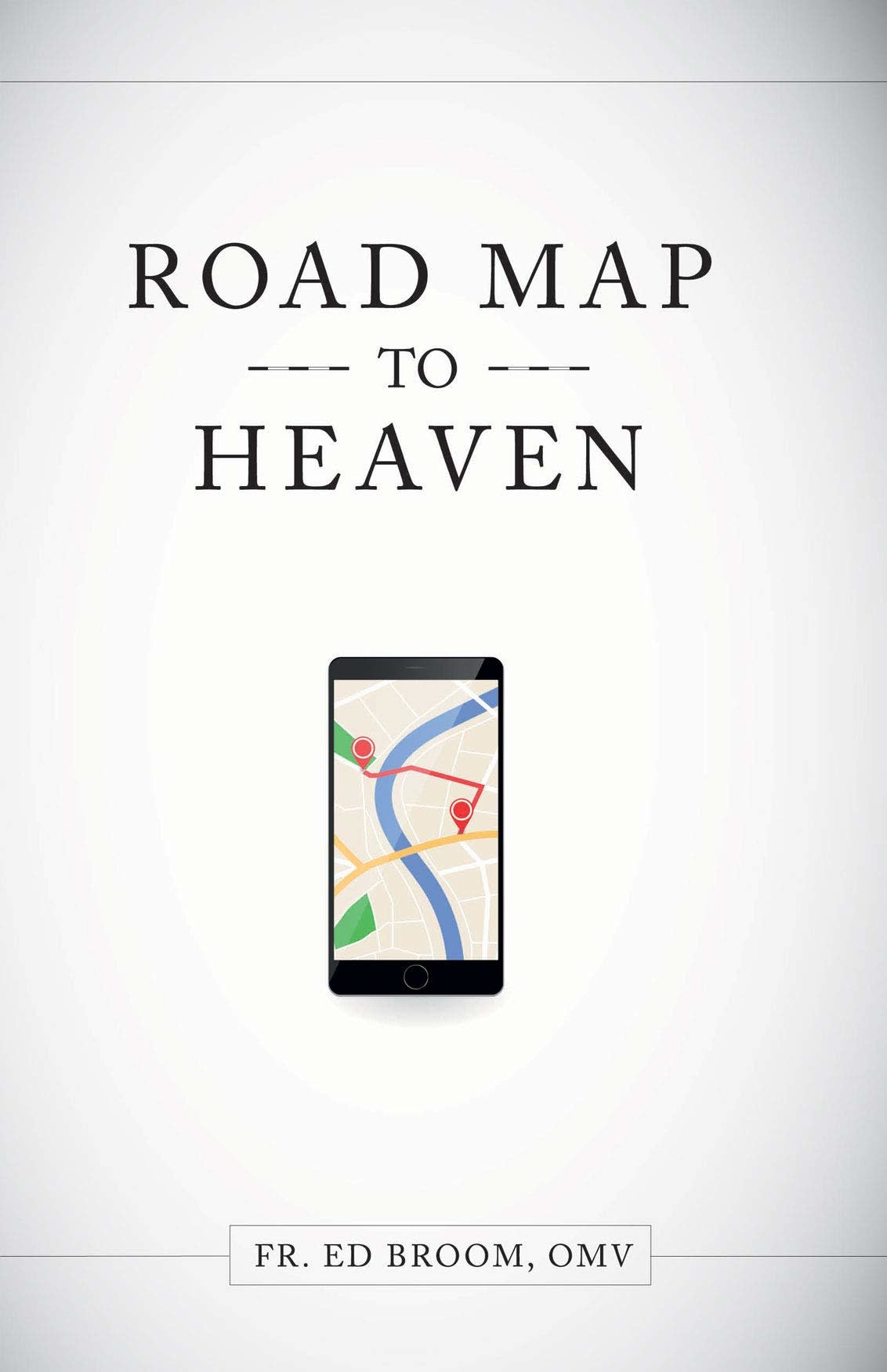 Tan Books Roadmap to Heaven: A Catholic Plan of Life