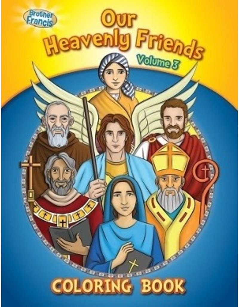 Brother Francis Coloring Book: Our Heavenly Friends vol.3