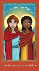 Brother Francis My Heavenly Friend Saints Perpetua & Felicity