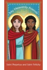 Brother Francis My Heavenly Friend Saints Perpetua & Felicity
