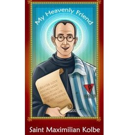 Brother Francis My Heavenly Friend Saint Maximilian Kolbe