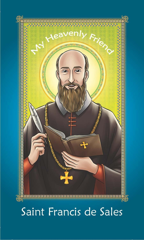 Brother Francis My Heaven Friend Saint Francis de Sales