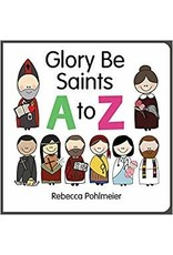 Our Sunday Visitor Glory Be Saints A to Z by Rebecca Pohlmeier