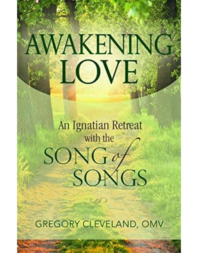 Pauline Books & Publishing Awakening Love: An Ignatian Retreat with the Song of Songs