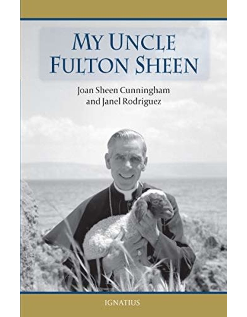 Ignatius Press My Uncle Fulton Sheen by Joan Sheen Cunningham and Janel Rodriguez