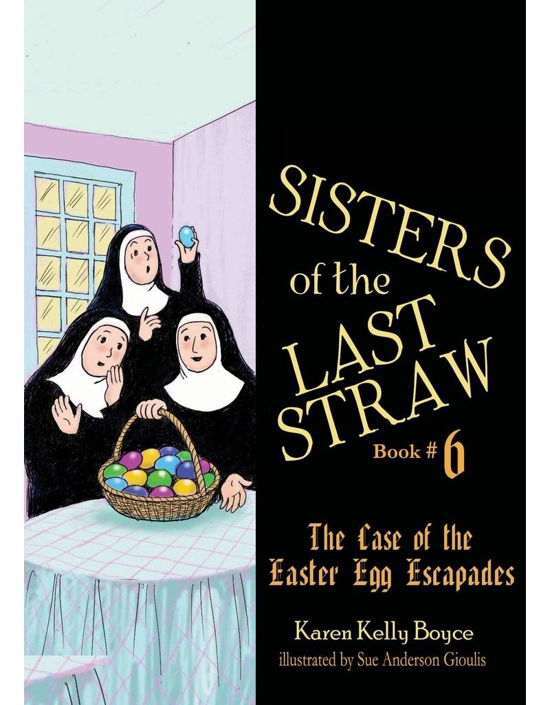 Tan Books Sisters of the Last Straw Vol 6: The Case of the Easter Egg Escapades