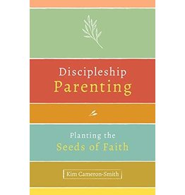 Our Sunday Visitor Discipleship Parenting: Planting the Seeds of Faith