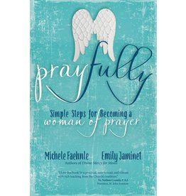 Ave Maria Press Pray Fully: Simple Steps for Becoming a Woman of Prayer