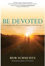 Ave Maria Press Be Devoted: Restoring Friendship, Passion, and Communion in Your Marriage