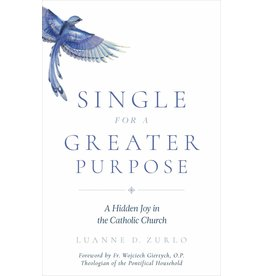 Sophia Institute Press Single for a Greater Purpose A Hidden Joy in the Catholic Church