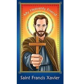 Brother Francis My Heavenly Friend Saint Francis Xavier