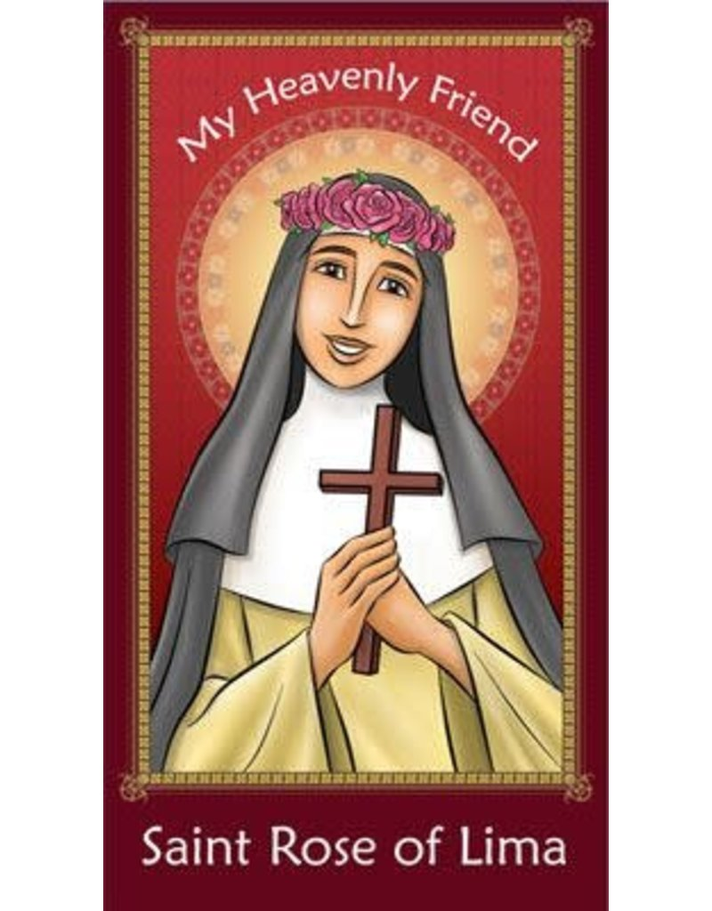 Brother Francis My Heavenly Friend Saint Rose of Lima