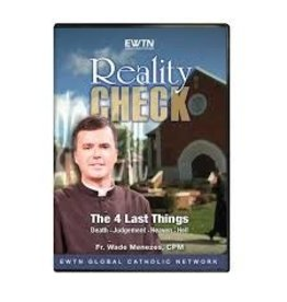 EWTN REALITY CHECK: THE 4 LAST THINGS - DVD Fr. Wade Menezes
